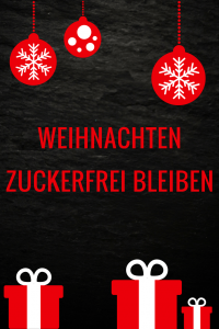 """Weihnachten zuckerfrei bleiben - ich teile meinen """"Schlachtplan"""" mit zuckerfreien Weihnachtsplätzchen und anderen Rezepten ohne Zucker."""