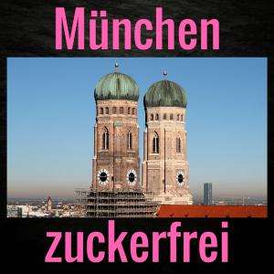 München zuckerfrei - meine Lieblingsorte für eine Ernährung ohne Zucker