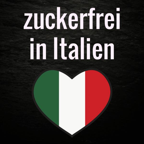 Urlaub zuckerfrei: meine Tipps für Italien