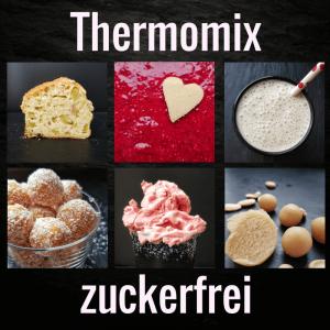 Thermomix Rezepte ohne Zucker - komplett zuckerfrei