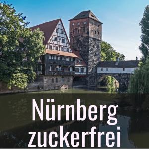 Nürnberg zuckerfrei Restauranttipps und Cafés